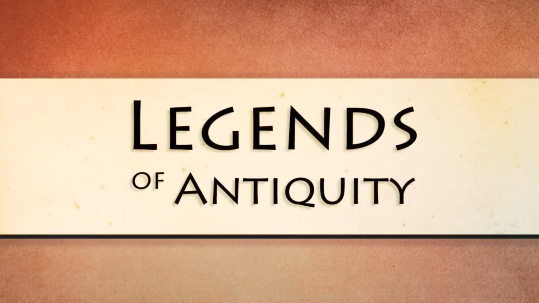 Legends of Antiquity